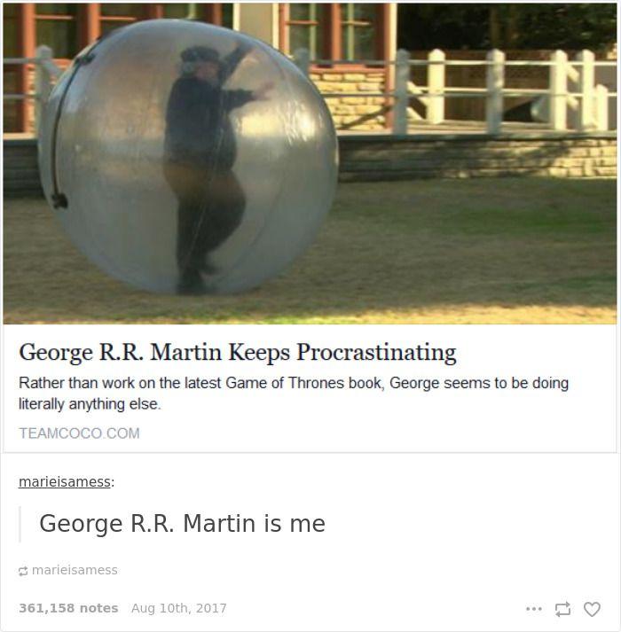 grr martin procrastinating meme
